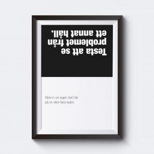 Skriv in egen text under motivet. Personlig poster med egen text.